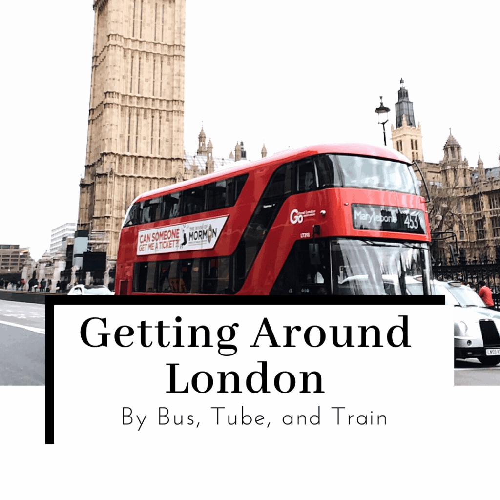 Getting-Around-London-by-bus-tube-and-train-featured-image-1024x1024