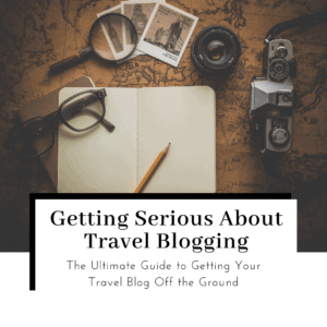Ultimate-Guide-to-Getting-Serious-about-travel-blogging-Featured-image-300x300
