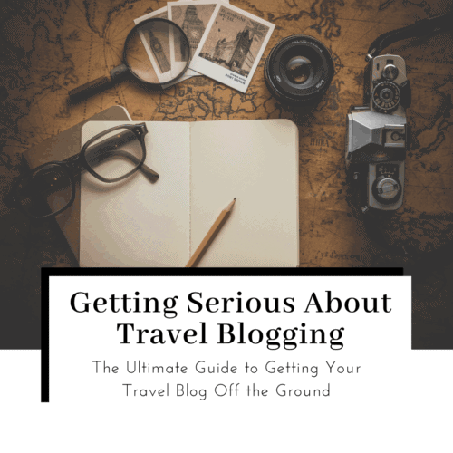 Ultimate-Guide-to-Getting-Serious-about-travel-blogging-Featured-image-500x500