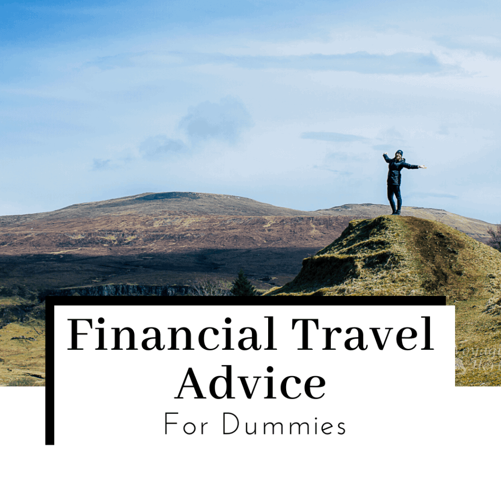 Financial-Travel-Advice-for-Dummies-Featured-Image-1024x1024