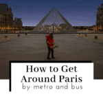 How-to-Get-Around-Paris-by-Metro-and-Bus-Featured-IMage-150x150