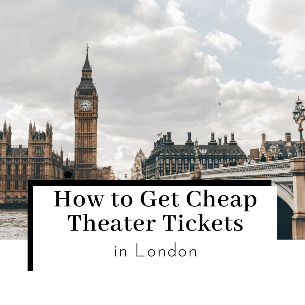 How-to-Get-Cheap-Theater-Tickets-in-London-Featured-Image-1024x1024