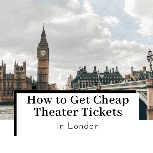 How-to-Get-Cheap-Theater-Tickets-in-London-Featured-Image-500x500