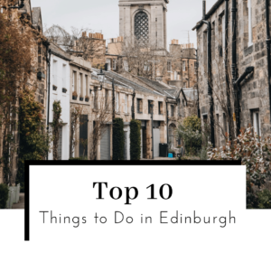 Top-10-Things-to-Do-in-Edinburgh-Scotland-Featured-Image-300x300