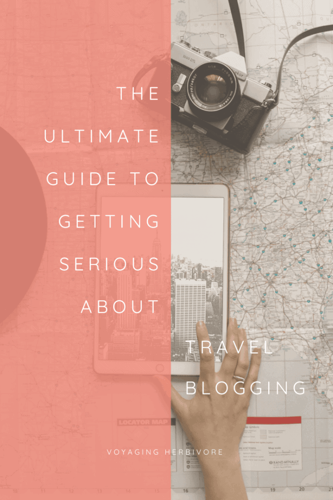 Ultimate-Guide-to-Getting-Serious-about-travel-blogging-2-683x1024