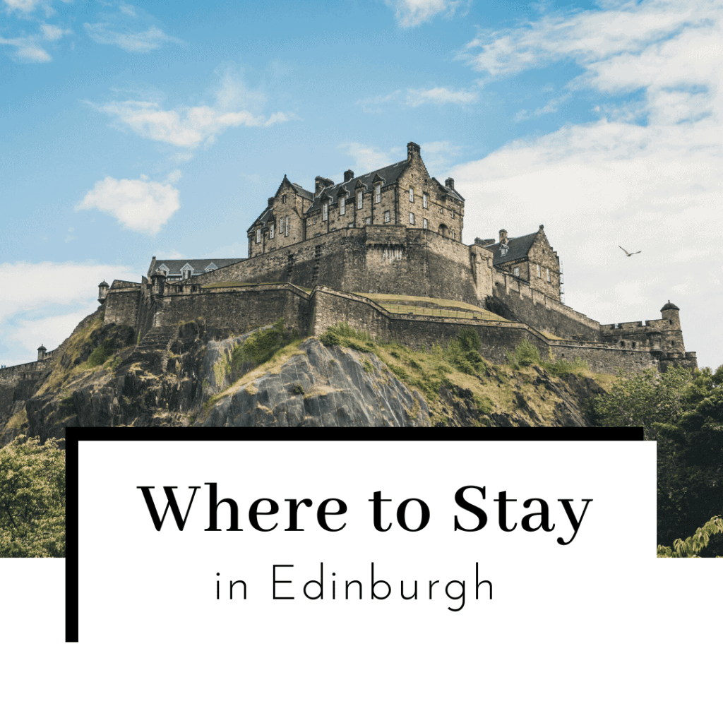 Where-to-Stay-in-Edinburgh-Scotland-Featured-IMage-1024x1024