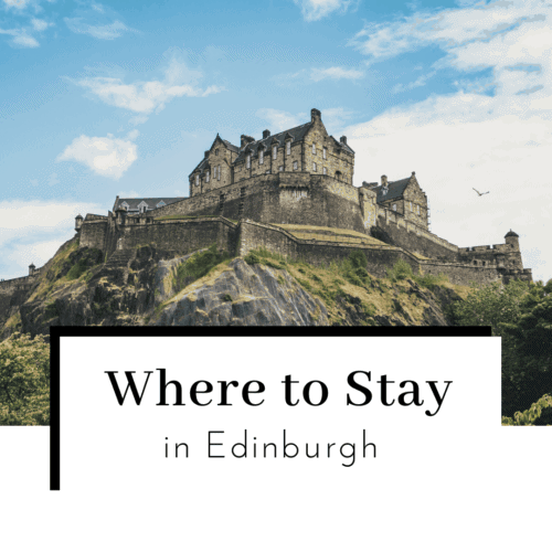 Where-to-Stay-in-Edinburgh-Scotland-Featured-IMage-500x500