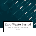 how-to-have-a-zero-waste-period-featured-image-150x150