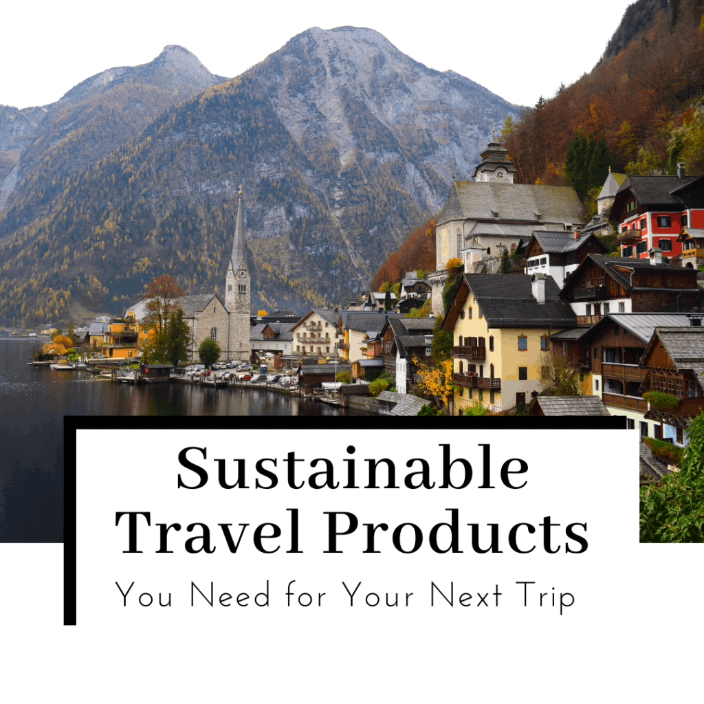 sustainable-travel-products-you-need-for-your-next-trip-featured-image-1024x1024